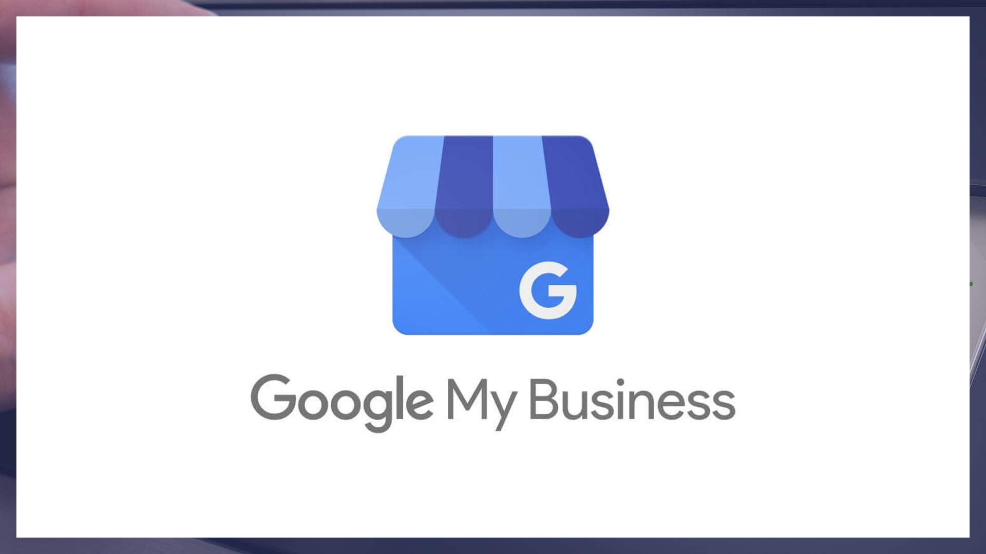 How To Optimise Google My Business